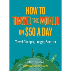 Book review, How to Travel the World on $50 a Day, Matt Kepnes, Lee Abbamonte