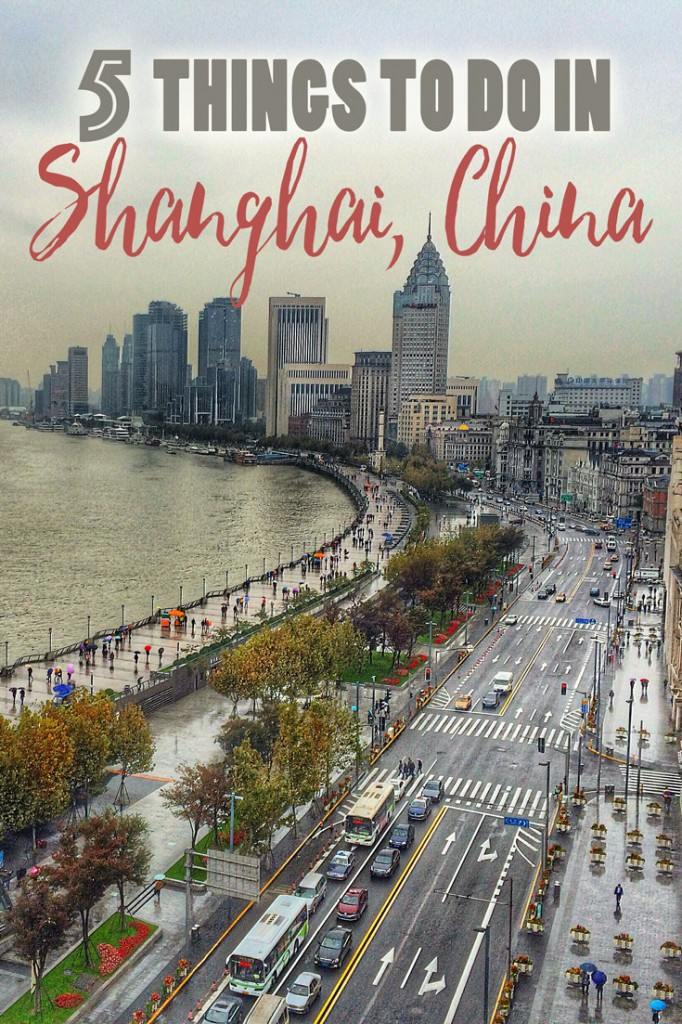 5 things to do in Shanghai, Shanghai, China